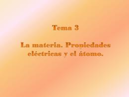 Tema 3 La materia. Propiedades eléctricas y el
