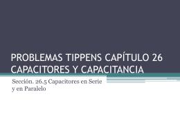 PROBLEMAS TIPPENS CAPÍTULO 26 CAPACITORES Y