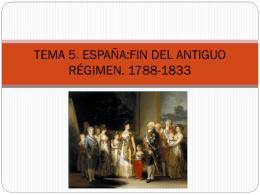 TEMA 5. ESPAÑA:FIN DEL ANTIGUO RÉGIMEN. 1788-1833