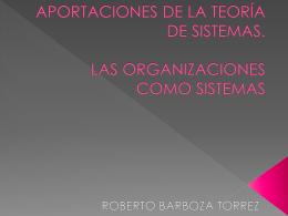 APORTACIONES DE LA TEORÍA DE SISTEMAS. LAS