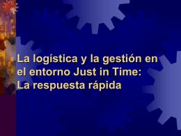 La logística y la gestión en el entorno Just in