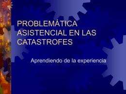 PROBLEMÁTICA ASISTENCIAL EN LAS CATASTROFES