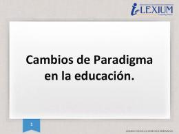 Cambios de Paradigma en la educación. - DC -
