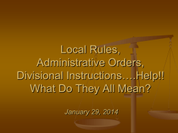 LOCAL RULES, ADMINISTRATIVE ORDERS, AND DIVISIONAL