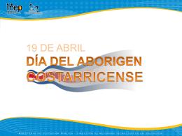 19 DE ABRIL DÍA DEL ABORIGEN COSTARRICENSE