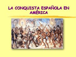 LA CONQUISTA ESPAÑOLA EN AMÉRICA