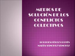 MEDIOS DE SOLUCIÓN DE LOS CONFLICTOS COLECTIVOS