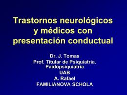 TRASTORNOS NEUROLÓGICOS Y MÉDICOS CON PRESENTACIÓN