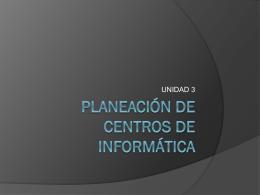 PLANEACIÓN DE CENTROS DE INFORMÁTICA