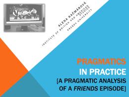 PRAGMATIKA V PRAXI (ukážka pragmatickej analýzy na