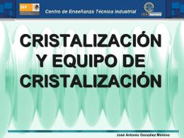 CRISTALIZACIÓN Y EQUIPO DE CRISTALIZACIÓN