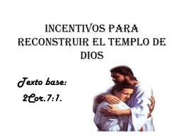 Incentivos para reconstruir el templo de Dios