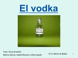 El vodka - I.E.S. Bahía de Babel. Página principal