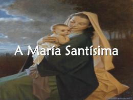 A María Santísima