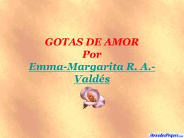 GOTAS DE AMOR Por Emma-Margarita R. A.