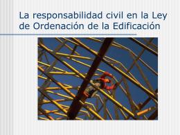 La responsabilidad civil en la Ley de Ordenación