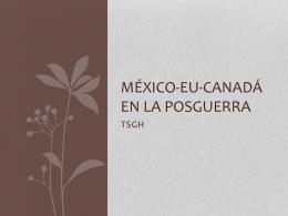 México-EU-Canadá en la posguerra