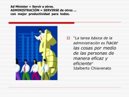 Ad Minister = Servir a otros ADMINISTRACIÓN =