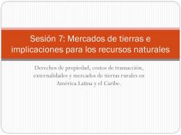 Sesión 7: Mercados de tierras e implicaciones para