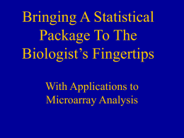 Bringing A Statistical Package To The Biologist's