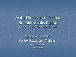 Visita Ministro de Justicia Sr. Isidro Solís Palma