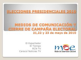 MEDIOS DE COMUNICACIÓN Y CIERRE DE CAMPAÑA