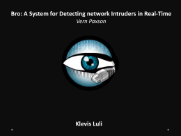 Bro: A System for Detecting network Intruders in