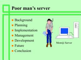 Poor manÕs server