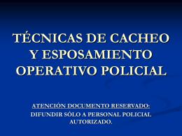 TÉCNICAS DE CACHEO Y ESPOSAMIENTO OPERATIVO