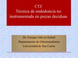 CTZ Técnica de endodoncia no instrumentada en