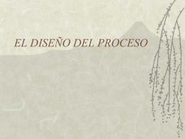 EL DISEÑO DEL PROCESO
