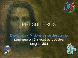 Presbíteros: Discípulos y Misioneros de Jesucristo