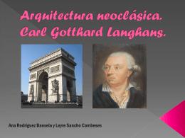 Arquitectura neoclásica. Carl Gotthand Langhans.