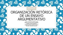 ORGANIZACIÓN RETÓRICA DE UN ENSAYO ARGUMENTATIVO