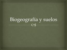 Biogeografía y suelos