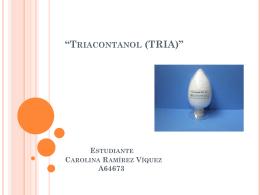 "Triacontanol (TRIA)"" Estudiante Carolina Ramírez"