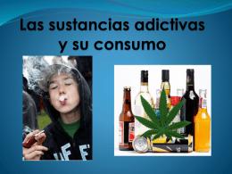 Las sustancias adictivas y su consumo