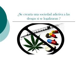 ¿Se crearía una sociedad adictiva alas drogas si