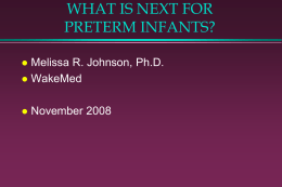 OUTCOME FOR VERY PREMATURE INFANTS