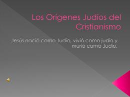 Los Orígenes Judíos del Cristianismo