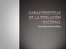 CARACTERÍSTICAS DE LA POBLACIÓN NACIONAL