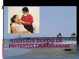 ATENCIÓN DENTAL DE PACIENTES EMBARAZADAS