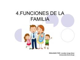 4.FUNCIONES DE LA FAMILIA