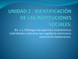 UNIDAD 2 : IDENTIFICACIÓN DE LAS INSTITUCIONES