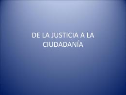 DE LA JUSTICOA A LA CIUDADANÍA