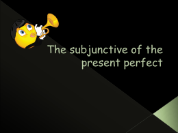 The subjunctive of the present perfect…
