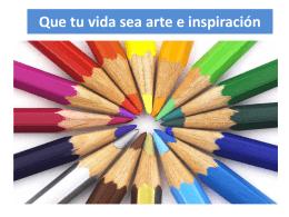 Que tu vida sea arte e inspiración