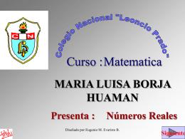 MARIA LUISA BORJA HUAMAN Presenta : Números Reales