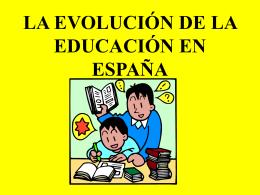 LA EVOLUCIÓN DE LA EDUCACIÓN EN ESPAÑA