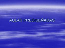 AULAS PREDISEÑADAS
